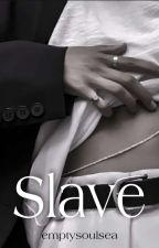Slave || Tardy by emptysoulsea