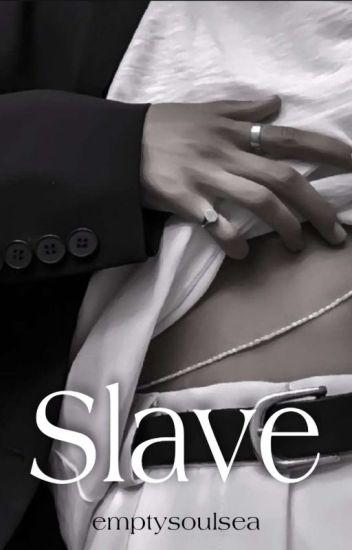 Slave || Tardy