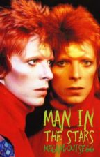 Man In The Stars (A David Bowie Fan-Fiction) by MeganLouise66