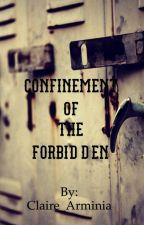 Confinement of the Forbidden by Claire_Arminia