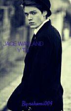 JACE WAYLAND Y TU  by Nahomi_Holguin