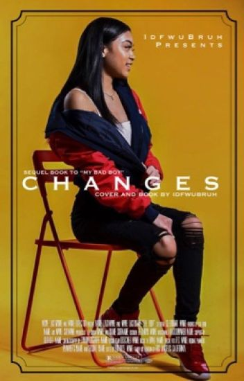 changes ; [ sequel to my bad boy ]