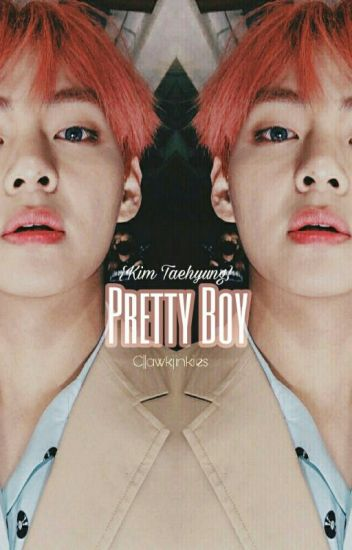 Pretty Boy || Kim Taehyung X Reader