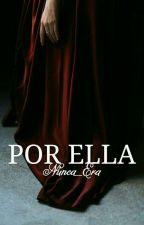 Por Ella by Nunca_Era