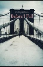 Before I Fall by imjustalostgirl123