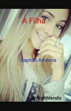 A Filha Do Capitão América by feehhlendo