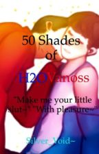 50 Shades of H2OVanoss. by Silver_Void