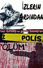 İZLERİN ARDINDAN (Ölüm) by senademir2525