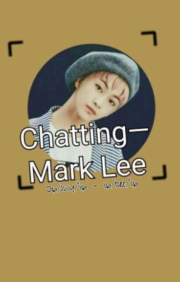 Chatting- Mark Lee
