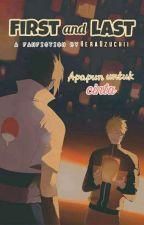First And Last (Re-Publish) by HeraUzuchii