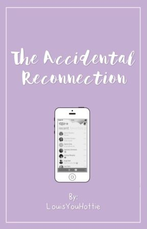 The Accidental Reconnection by LouisYouHottie