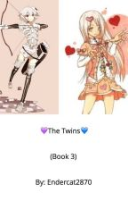 The Twins (Book 3) by Endercat2870