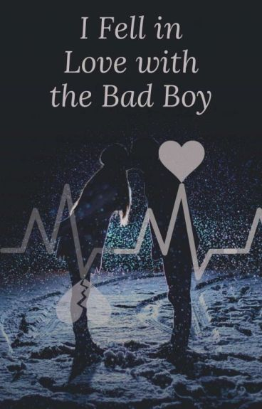 I Fell in Love with the Bad Boy