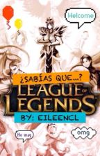 ¿Sabías Que? League of Legends by EileenCl