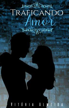 1. Traficando Amor by VicAlmeida_