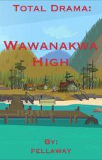 Wawanakwa High by fellaway