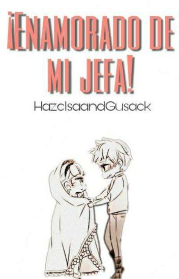 ¡Enamorado De Mi Jefa!  (Editando)