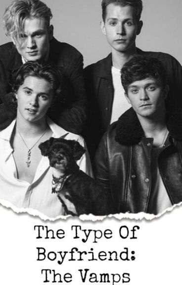 The Type Of Boyfriend; The Vamps  #2