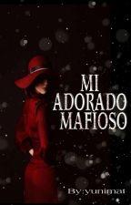 Mi adorado mafioso  by yunimat
