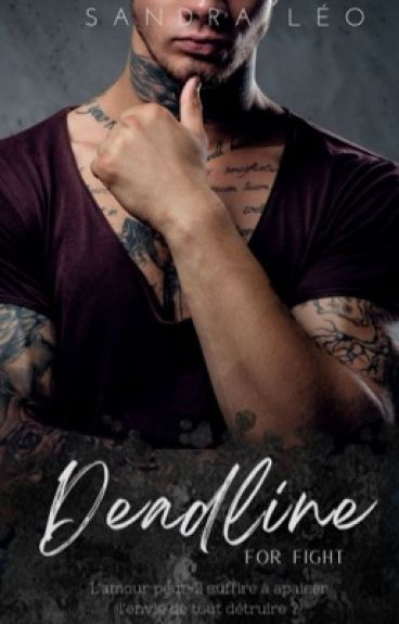Deadline For Fight - T2 ( En cours) by sandraleo31