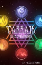 Tarrair {Land of Elements} [[ON HOLD]] by Aleria_Gamer