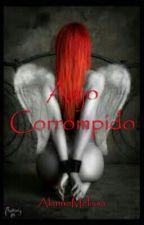 Anjo Corrompido[COMPLETO] by arishatarashi