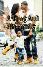 ||Slow Update||A Thug And His Family  by _ShayRon_