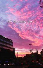 tell me pretty lies; phan by dontcryjustcraft
