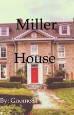 Miller House  by Gnome84