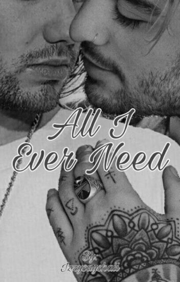 All I Ever Need 🔒 ♡BxB♡