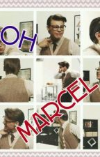 Oh Marcel. (Marcel Fan fic 1D) by noely_belly