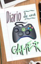 Diario de una Gamer | #Wattys2016 by LaAlmendritaVoladora