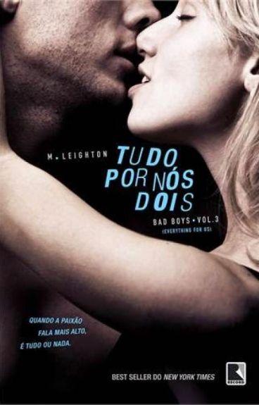 Tudo Por Nós Dois - Bad Boys Vol. 3 - M. Leighton