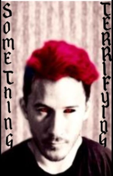 "Something Terrifying- Darkiplier X Reader- Third book to the ""Something"" series."