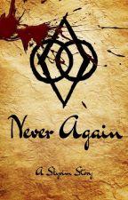 Never Again: A Skyrim Story by MissieSandra