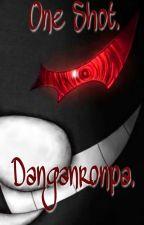 one shot's :____x danganronpa by chax-Sxxk