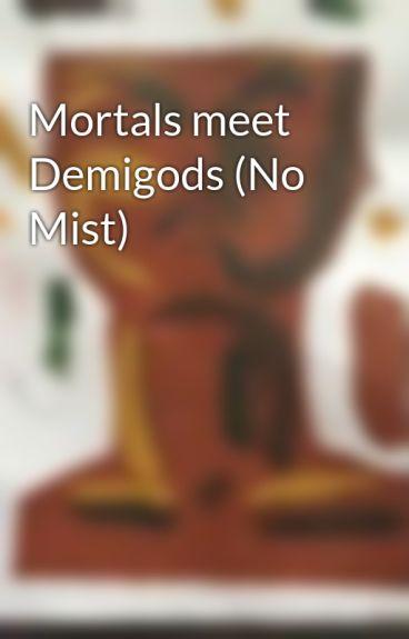 Mortals meet Demigods (No Mist)