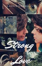 Strong Love / Larry Stylinson by LarryEternalLove
