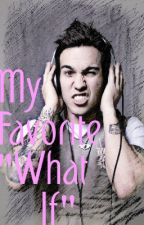 "My Favorite ""What If"" - Pete Wentz x reader (REQUESTED) by regionalatstucky"