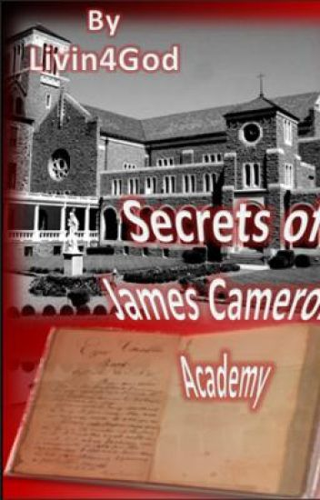 Secrets of James Cameron Academy ***ON HOLD***