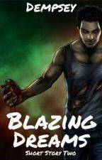 Inhuman - Blazing Dreams |Short Story Two| by Dempsey