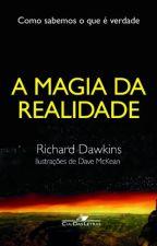 A Magia da Realidade by Bookolatra