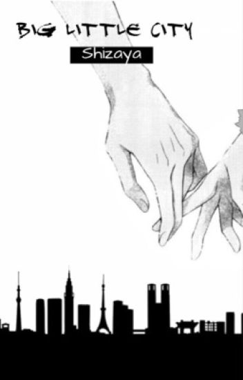 Big Little City || Shizaya One-shots
