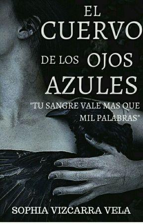 El Cuervo De Los Ojos Azules. [Sin Editar] by sophiavizcarravela