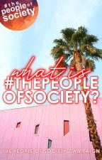 What Is #ThePeopleOfSociety?  by thepeopleofsociety