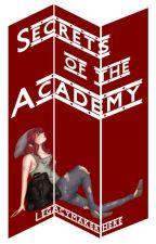 Secrets of the Academy by LegacyM