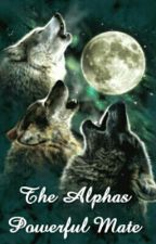 The Alphas Powerful Mate by SavannaStokes
