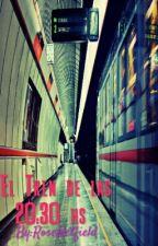 El Tren De Las 20:30 hs  by RoseHetfield