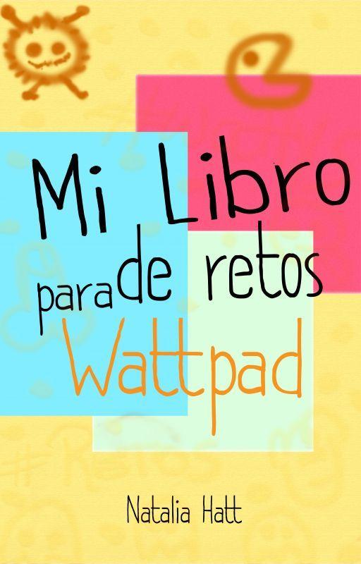 Mi libro de retos para Wattpad by NataliaAlejandra