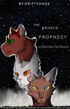 The Broken Prophecy by driftshaded